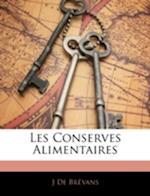 Les Conserves Alimentaires af J. De Brevans, J. De Brvans