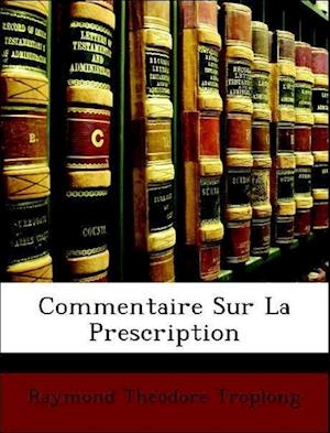 Commentaire Sur La Prescription af Raymond Theodore Troplong
