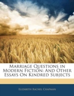 Marriage Questions in Modern Fiction af Elizabeth Rachel Chapman
