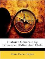 Histoire Generale de Provence af Jean-Pierre Papon