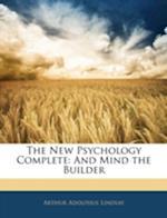The New Psychology Complete af Arthur Adolphus Lindsay