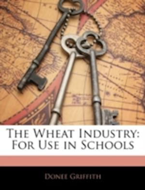 The Wheat Industry af Donee Griffith