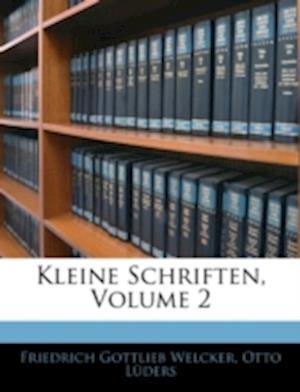 Kleine Schriften, Zwenter Theil af Otto Lders, Otto Luders, Friedrich Gottlieb Welcker