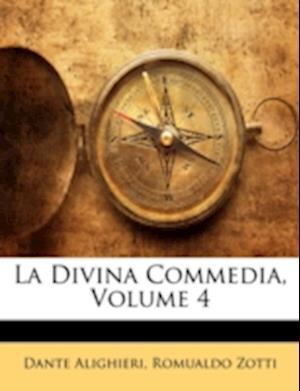 La Divina Commedia, Volume 4 af Romualdo Zotti, Dante Alighieri