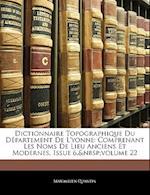 Dictionnaire Topographique Du Departement de L'Yonne af Maximilien Quantin