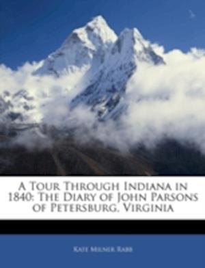 A Tour Through Indiana in 1840 af Kate Milner Rabb