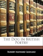 The Dog in British Poetry af Robert Maynard Leonard