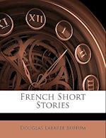 French Short Stories af Douglas Labaree Buffum