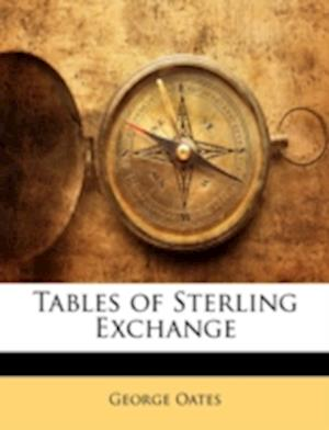 Tables of Sterling Exchange af George Oates