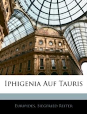 Iphigenia Auf Tauris af Siegfried Reiter, Euripides