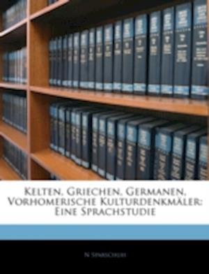 Kelten, Griechen, Germanen, Vorhomerische Kulturdenkmaler af N. Sparschuh
