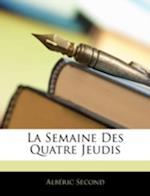 La Semaine Des Quatre Jeudis af Alberic Second, Albric Second