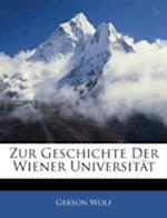 Zur Geschichte Der Wiener Universitat af Gerson Wolf