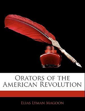 Orators of the American Revolution af Elias Lyman Magoon
