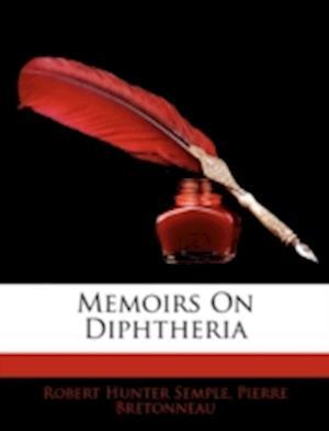 Memoirs on Diphtheria af Robert Hunter Semple, Pierre Bretonneau