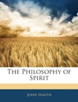 The Philosophy of Spirit af John Snaith