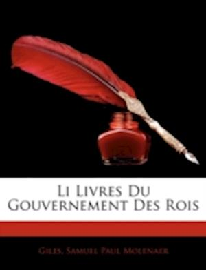 Li Livres Du Gouvernement Des Rois af Samuel Paul Molenaer, Richard Giles, Richard Giles