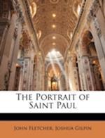 The Portrait of Saint Paul af Joshua Gilpin, John Fletcher