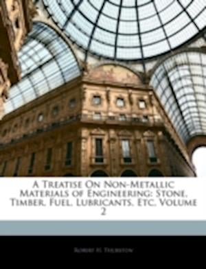 A Treatise on Non-Metallic Materials of Engineering af Robert H. Thurston