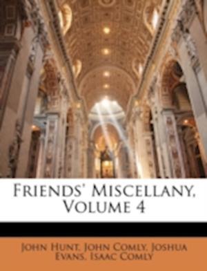Friends' Miscellany, Volume 4 af John Hunt, John Comly, Joshua Evans
