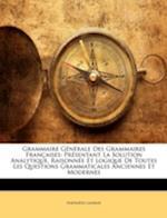 Grammaire Gnrale Des Grammaires Franaises af Napoleon Landais