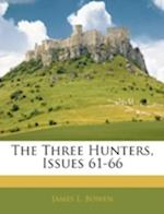 The Three Hunters, Issues 61-66 af James L. Bowen