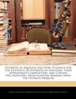 Hydrates in Aqueous Solution af Frederick Hutton Getman, Harry Preston Bassett, Harry Clary Jones