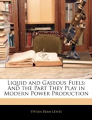 Liquid and Gaseous Fuels af Vivian Byam Lewes