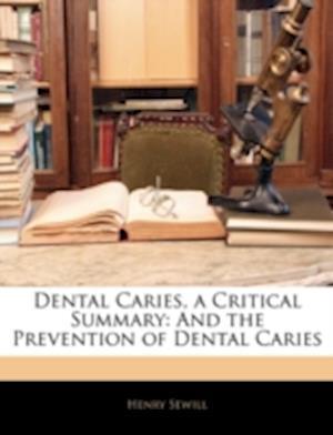 Dental Caries, a Critical Summary af Henry Sewill