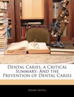 Dental Caries, a Critical Summary af Henry Sewill