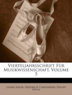 Vierteljahrsschrift Fur Musikwissenschaft, Volume 5 af Friedrich Chrysander, Philipp Spitta, Guido Adler