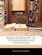 Basal Metabolism, Its Determination and Application af Frank Berry Sanborn
