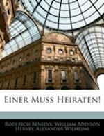 Einer Muss Heiraten! af William Addison Hervey, Alexander Wilhelmi, Roderich Benedix