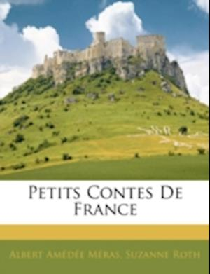 Petits Contes de France af Albert Amde Mras, Albert Amedee Meras, Suzanne Roth