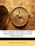 The Labor Contract from Individual to Collective Bargaining ... af Margaret Anna Schaffner
