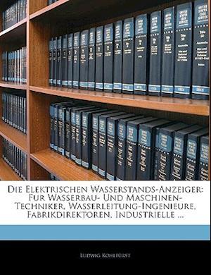 Die Elektrischen Wasserstands-Anzeiger af Ludwig Kohlfrst, Ludwig Kohlfurst