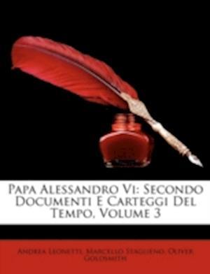 Papa Alessandro VI af Oliver Goldsmith, Marcello Staglieno, Andrea Leonetti