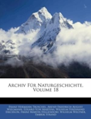 Archiv Fur Naturgeschichte, Achtzehnter Jahrgang af Arend Friedrich August Wiegmann, Franz Hermann Troschel, Eduard Von Martens