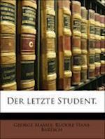 Der Letzte Student. af George Massee, Rudolf Hans Bartsch