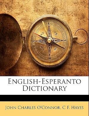 English-Esperanto Dictionary af John Charles O'Connor, C. F. Hayes
