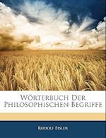 Worterbuch Der Philosophischen Begriffe af Rudolf Eisler
