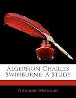 Algernon Charles Swinburne af Theodore Wratislaw