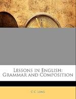 Lessons in English af C. C. Long