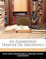 An Elementary Treatise on Mechanics af Edward Henry Courtenay, Jean-Louis Boucharlat