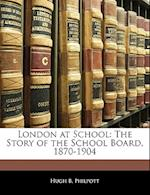 London at School af Hugh B. Philpott