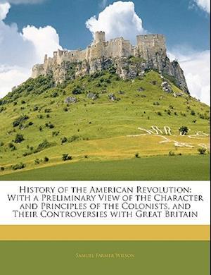History of the American Revolution af Samuel Farmer Wilson