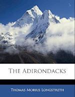 The Adirondacks af Thomas Morris Longstreth