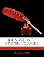 John Watts de Peyster, Volume 1 af Frank Allaben