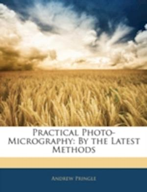 Practical Photo-Micrography af Andrew Pringle
