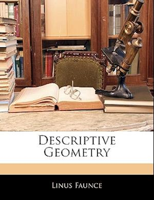 Descriptive Geometry af Linus Faunce